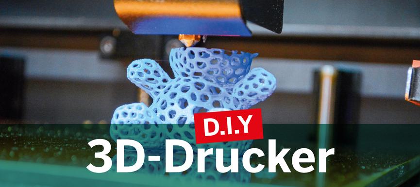 D.I.Y. 3D-Drucker - DEIN EIGENER DRUCKER FÜR ZU HAUSE