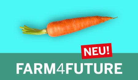 FARM4FUTURE - Landwirtschaft und das Essen der Zukunft